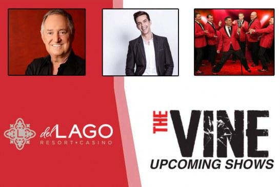 The Vine's Upcoming Shows At Del Lago Resort