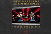 Dave Mathews & Tim Reynolds | June 18th