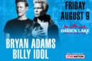 Bryan Adams & Billy Idol | August 9th
