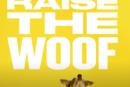 WATCH: Raise the WOOF